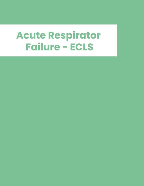 Acute Respiratory Failure - ECLS